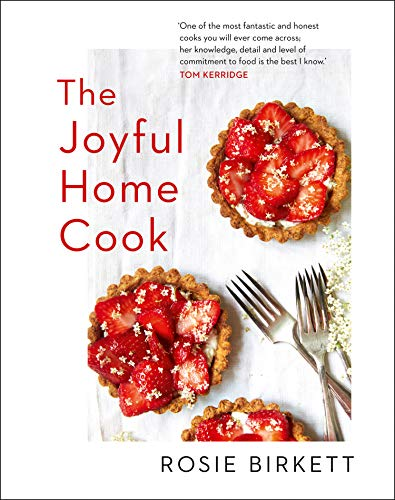 The Joyful Home Cook by Rosie Birkett