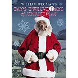William Wegman's Fay's Twelve Days of Christmas