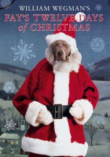 William Wegman's Fay's Twelve Days of Christmas by Microcinema International