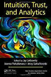 img - for Intuition, Trust, and Analytics (Data Analytics Applications) book / textbook / text book