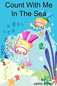Count With Me In the Sea (A Learn to Count book)