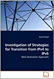Investigation of Strategies for Transition from Ipv4 to Ipv6, Yousaf Saeed, 363925855X