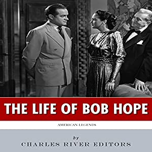 American Legends: The Life of Bob Hope Audiobook