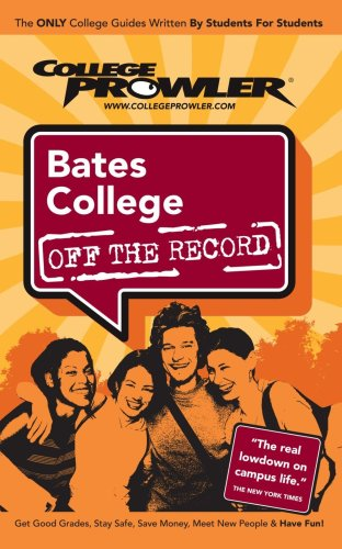 Bates College (College Prowler: Bates College Off the Record) College Prowler