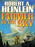 Farmer in the Sky (Heinlein's Juveniles Book 4)