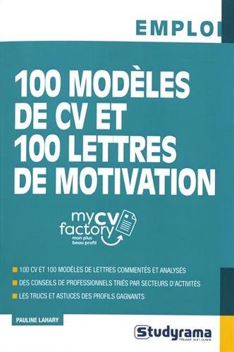 100 Modeles De Cv Et Lettres De Motivation Poche Emploi French Edition 9782759037261 Amazon Com Books