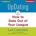 UpDating: How to Date Out of Your League | Leil Lowndes