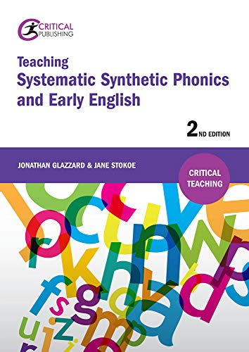 Teaching Systematic Synthetic Phonics and Early English: Second Edition (Critical Teaching)