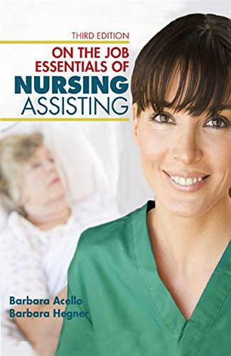 Nursing Assistant: A Nursing Process Approach - On the Job: Essentials of Nursing Assisting by Cengage Learning