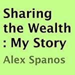 Sharing the Wealth: My Story   Alex Spanos