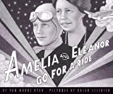 Amelia And Eleanor Go For A Ride, Pam Munoz Ryan, 059096075X