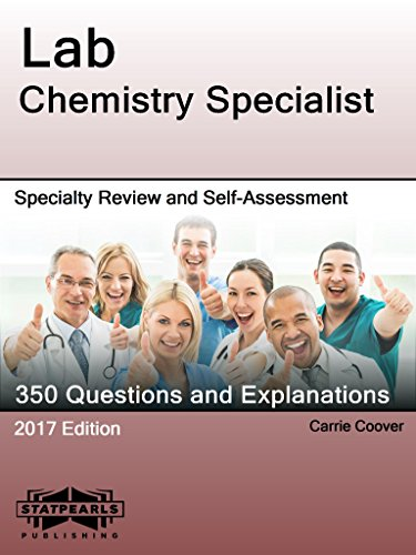 Lab Chemistry Specialist: Specialty Review and Self-Assessment (StatPearls Review Series Book 37)