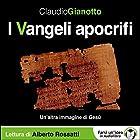 I Vangeli apocrifi: Un'altra immagine di Gesù | Livre audio Auteur(s) : Claudio Gianotto Narrateur(s) : Alberto Rossatti