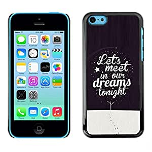 Be Good Phone Accessory // Dura Cáscara cubierta Protectora Caso Carcasa Funda de Protección para Apple Iphone 5C // Dreams Sleep Night Quote Winter Text