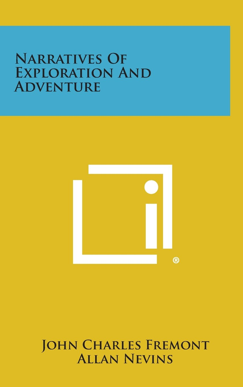 Narratives Of Exploration And Adventure PDF