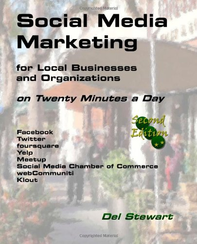 Social Media Marketing for Local Businesses and Organizations 2nd Edition: on Twenty Minutes a Day