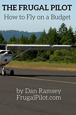 The Frugal Pilot: How to Fly on a Budget (Smart Consumer Guides)