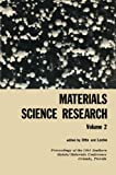 Materials Science Research : Volume 2 the Proceedings of the 1964 Southern Metals/ Materials Conference on Advances in Aerospace Materials, Held April 16-17, 1964, at Orlando, Florida, Hosted by the Orlando Chapter of the American Society of Metals, , 1468474529