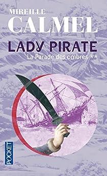 Lady Pirate, tome 2 : La Parade des ombres par Calmel