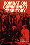 Combat on Communist Territory, Charles A. Moser, 0895268094
