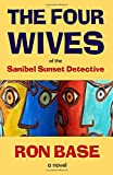 The Four Wives of the Sanibel Sunset Detective (The Sanibel Sunset Detective Mysteries)
