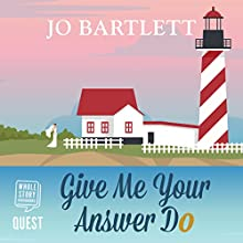 Give Me Your Answer Do Audiobook by Jo Bartlett Narrated by Katie Scarfe
