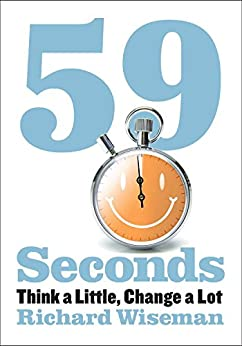 59 Seconds: Think a Little, Change a Lot by [Wiseman, Richard]