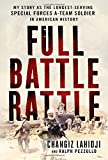 #2: Full Battle Rattle: My Story as the Longest-Serving Special Forces A-Team Soldier in American History