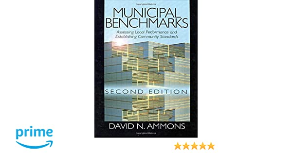 Municipal benchmarks assessing local performance and establishing municipal benchmarks assessing local performance and establishing community standards david n ammons 9780761920786 amazon books fandeluxe Gallery