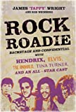 "Rock Roadie: Backstage and Confidential with Hendrix, Elvis, the ""Animals"", Tina Turner, and an All-star Cast"