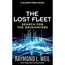 The Lost Fleet: Search for the Originators: A Slaver Wars Novel