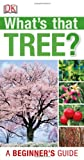 What's That Tree?, Dorling Kindersley Publishing Staff, 1465402195