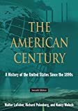 The American Century: A History of the United States Since the 1890s