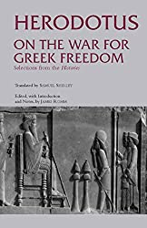 On the War for Greek Freedom: Selections from The Histories (Hackett Classics)