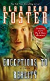 Exceptions to Reality, Alan Dean Foster, 0345496043