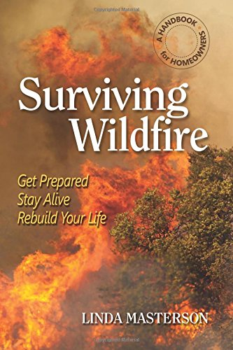 Pdf Home Surviving Wildfire: Get Prepared, Stay Alive, Rebuild Your Life (A Handbook for Homeowners)
