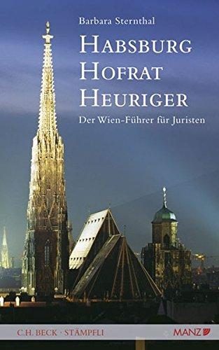 Habsburg, Hofrat, Heuriger: Der Wien-Führer für Juristen