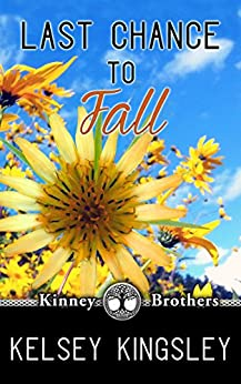 Last Chance to Fall (Kinney Brothers Book 3) by [Kingsley, Kelsey]