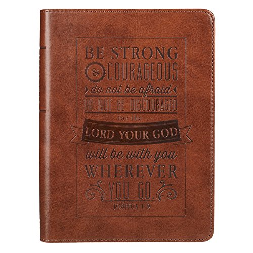 Be Strong and Courageous Joshua 1:9 Bible Verse Brown Faux Leather Journal Handy-sized Inspirational Notebook w/Ribbon, Lined Pages, Gilt Edges, 5.5 x 7 Inches Imitation Leather – February 8, 2016
