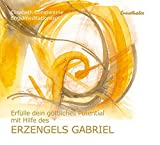 img - for Erf lle dein g ttliches Potential mit Hilfe des Erzengels Gabriel book / textbook / text book