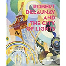 Robert Delaunay And The City Of Lights