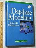 Database Modeling in a PC Environment, Bradley D. Kliewer, 0553089528