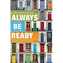 Always Be Ready: A Call to Adventurous Faith