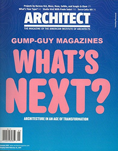 Architect January 2011 The Magazine of the American Institute of Architects STUDIO VISIT WITH PAOLO SOLERI Terra-Cotta PROJECTS BY BY BUREAU SLA, MOSS, ROSE, SAFDIE Smart Buildings BRUCE MAU Safdie