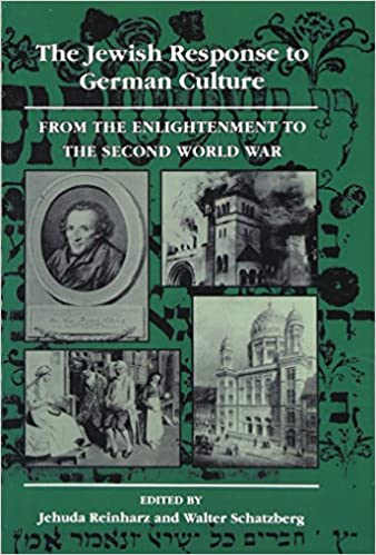 Book The Jewish Response to German Culture: From the Enlightenment to the Second World War (The Tauber Institute Series for the Study of European Jewry)