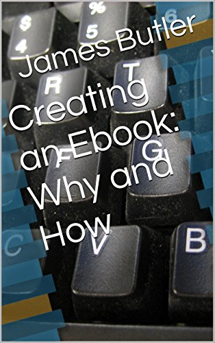 Creating an Ebook: Why and How