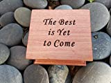 Music box, custom made music box, handmade music box, inspirational gift, good bye gift,congratulations, The Best is Yet to Come, simplycoolgifts