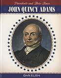 John Quincy Adams, Dan Elish, 1608701824