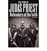 [(Defenders of the Faith: The Story of Judas Priest)] [ By (author) Neil Daniels ] [February, 2010]