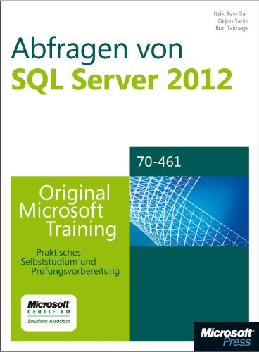 Download Abfragen von Microsoft SQL Server 2012 – Original Microsoft Training für Examen 70-461 (German Edition) Pdf